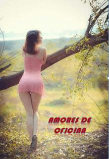 """Libro. """"Amores De Oficina"""" Leer online"""