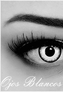 """Libro. """"Ojos Blancos"""" Leer online"""