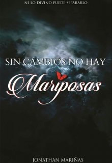 "Libro. ""Sin cambios no hay mariposas (disponible En Amazon)"" Leer online"