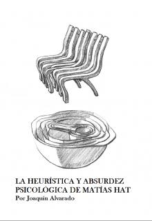 """Libro. """"La Heurística y Absurdez Psicológica de Matías Hat"""" Leer online"""