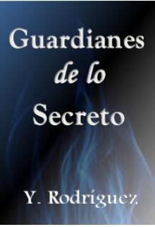 """Libro. """"Guardianes de lo secreto"""" Leer online"""
