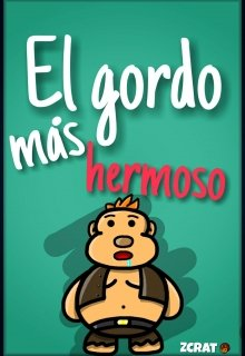 """Libro. """"El gordo mas hermoso"""" Leer online"""