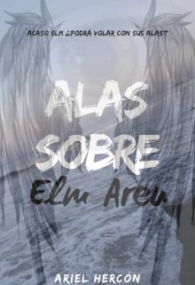 """Libro. """"Alas sobre Elm Areu ©"""" Leer online"""