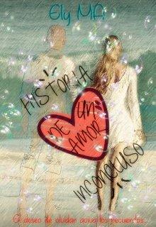 """Libro. """"Historia De Un Amor Inconcluso"""" Leer online"""