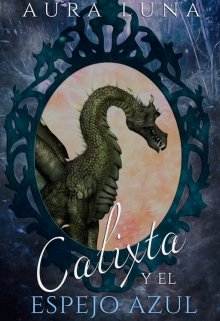 """Libro. """"Calixta y el Espejo Azul"""" Leer online"""