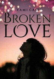 """Libro. """"Broken Love"""" Leer online"""