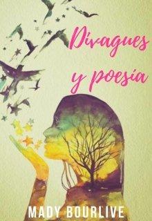 """Libro. """"Divagues y poesías"""" Leer online"""