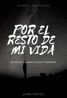 """Libro. """"Por El Resto De Mi Vida ©"""" Leer online"""
