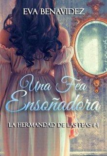 """Libro. """"Una Fea Ensoñadora *serie La Hermandad De Las Feas 04*"""" Leer online"""