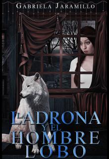 """Libro. """"La ladrona y el hombre lobo"""" Leer online"""
