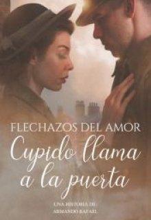 """Libro. """"Flechazos del Amor: Cupido llama a la Puerta"""" Leer online"""