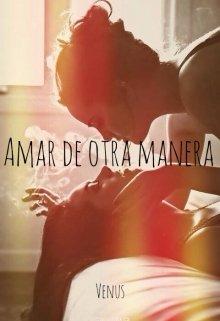 """Libro. """"Amar de otra manera """" Leer online"""