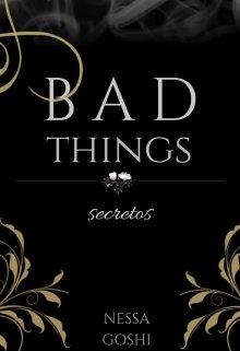 """Libro. """"Bad Things; Secretos"""" Leer online"""