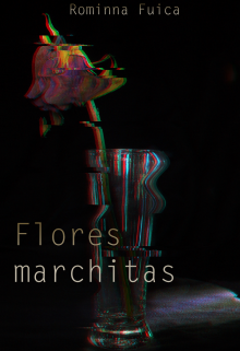 "Libro. ""Flores marchitas"" Leer online"