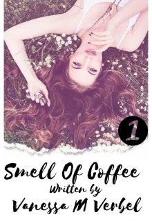 "Libro. ""  Smell Of Coffee (libro #1)"" Leer online"