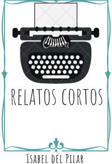 """Libro. """"Relatos Cortos """" Leer online"""