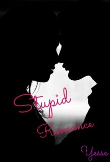 "Libro. ""Stupid romance (reescribiendo momentánea)"" Leer online"