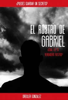 """Libro. """"El Rostro de Gabriel"""" Leer online"""