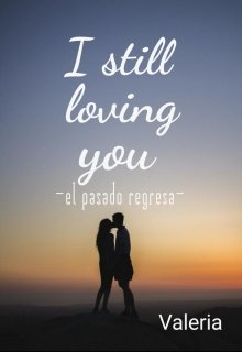"Libro. ""I still loving you "" Leer online"