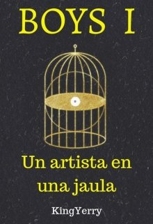 """Libro. """"[boys 1] Un artista en una jaula (gay)©"""" Leer online"""