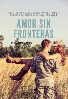 "Libro. ""Amor Sin Fronteras"" Leer online"