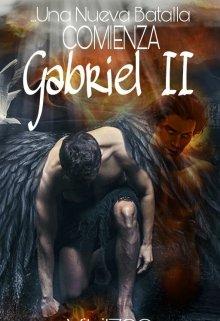 """Libro. """"Gabriel Ii: Una nueva batalla comienza. [saga Angels #2]"""" Leer online"""
