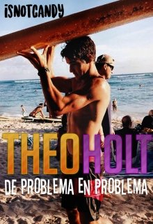 "Libro. ""Theo Holt: De problema en problema"" Leer online"