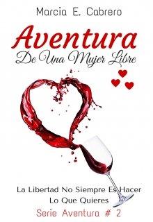 """Libro. """"Aventura De Una Mujer Libre #2"""" Leer online"""