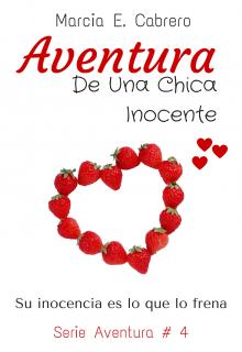 """Libro. """"Aventura De Una Chica Inocente #4"""" Leer online"""