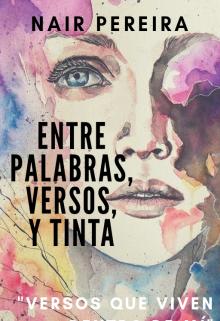 """Libro. """"Entre Palabras, Versos y Tinta"""" Leer online"""