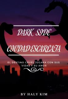 """Libro. """"Dark Side - Ciudad Escarlata©"""" Leer online"""