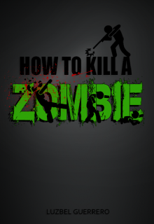 """Libro. """"How to Kill a Zombie"""" Leer online"""