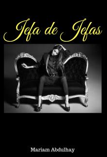 """Libro. """"Jefa de Jefas"""" Leer online"""