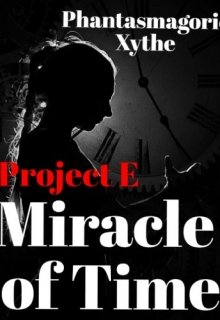 """Book. """"Project E: Miracle of Time"""" read online"""