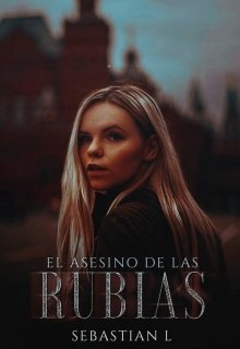 """Libro. """"El asesino de las rubias ©"""" Leer online"""