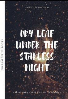 "Book. ""Dry Leaf Under The Starless Night"" read online"