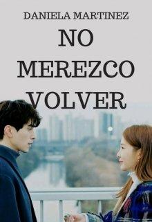 """Libro. """"No Merezco Volver #3 [saga Besos En Guerra]"""" Leer online"""