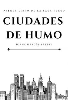 """Libro. """"Ciudades de Humo #1"""" Leer online"""