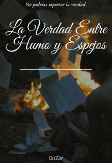 """Libro. """"La Verdad Entre Humo Y Espejos"""" Leer online"""