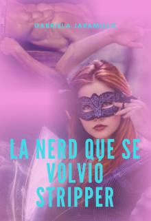 """Libro. """"La nerd que volvió stripper"""" Leer online"""