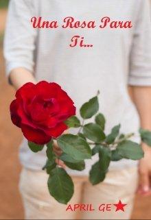 """Libro. """"Una Rosa Para Ti..."""" Leer online"""
