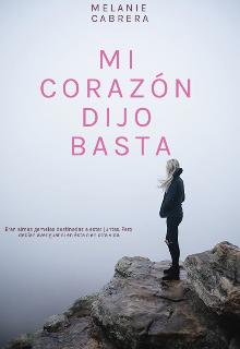 """Portada del libro """"Mi Corazón Dijo Basta"""""""