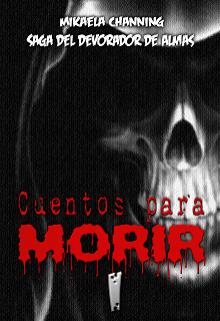 """Libro. """"Saga del Devorador de Almas: Cuentos para Morir I """" Leer online"""