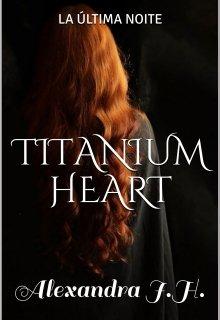"""Libro. """"Titanium Heart"""" Leer online"""