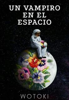 """Libro. """"Un Vampiro en el espacio"""" Leer online"""