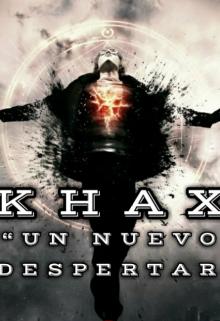 """Libro. """"Khax: un Nuevo Despertar"""" Leer online"""