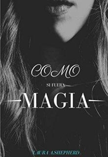 """Libro. """"Como si fuera magia"""" Leer online"""