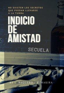 """Libro. """"Indicio de Amistad Secuela """" Leer online"""