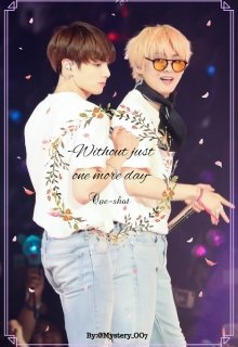 """Libro. """"℘ -Without- Just one more day ℘ // Taekook Os."""" Leer online"""