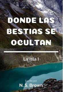 """Libro. """"Donde las bestias se ocultan (la isla #1)"""" Leer online"""